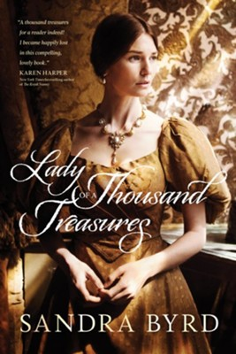 Lady of a Thousand Treasures, Softcover  -     By: Sandra Byrd