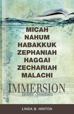Immersion Bible Studies-Micah, Nahum, Habakkuk, Zephaniah, Haggai, Zechariah, Malachi - eBook  -     By: Linda B. Hinton