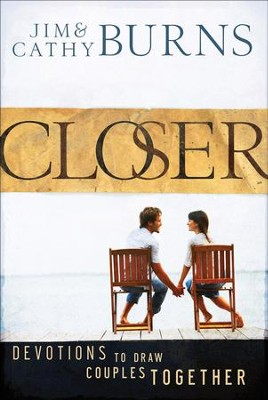 Closer: Devotions to Draw Couples Together - eBook  -     By: Jim Burns, Cathy Burns