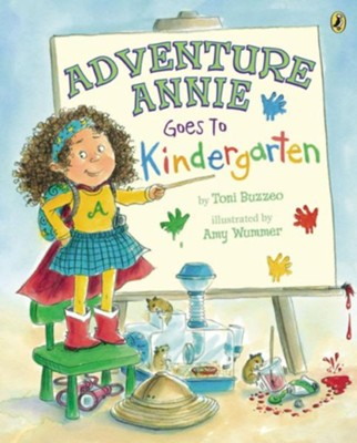 Adventure Annie Goes to Kindergarten  -     By: Toni Buzzeo     Illustrated By: Amy Wummer