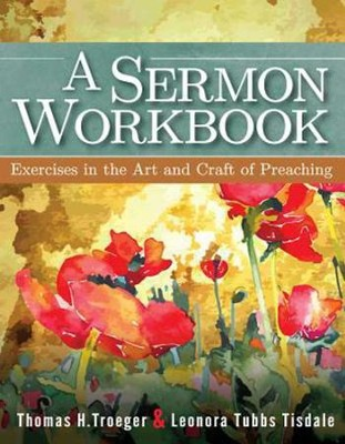 A Sermon Workbook: The Art and Craft of Preaching - eBook  -     By: Thomas H. Troeger, Leonora Tisdale Tubbs