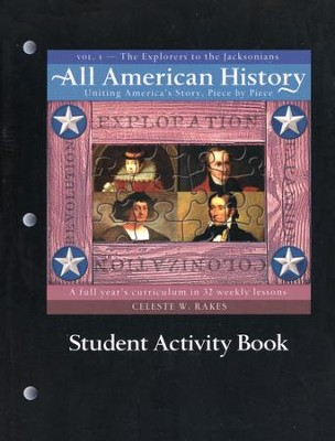 All American History, Vol. 1: The Explorers to the Jacksonians, Student Activity Book  -     By: Celeste W. Rakes