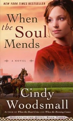 When the Soul Mends, Sisters of the Quilt Series #3   -     By: Cindy Woodsmall