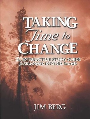 Taking Time to Change: An Interactive Study Guide for Changed into His Image  -     By: Jim Berg