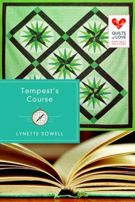 Tempest's Course: Quilts of Love Series - eBook  -     By: Lynette Sowell