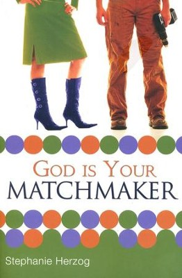 God is Your Matchmaker  -     By: Stephanie Herzog
