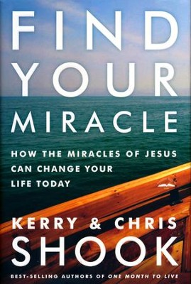 Find Your Miracle: How the Miracles of Jesus Can Change Your Life Today  -     By: Kerry Shook