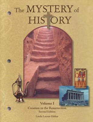 Creation to the Resurrection, Volume 1, Second Edition: The Mystery of History Series  -     By: Linda Lacour Hobar
