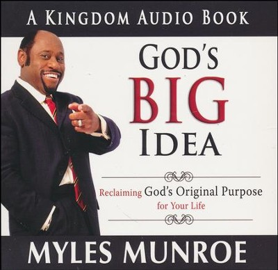 God's Big Idea Audio Book: Reclaiming God's Original Purpose for Your Life  -     By: Myles Munroe