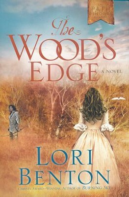 The Wood's Edge, Pathfinders Series #1   -     By: Lori Benton