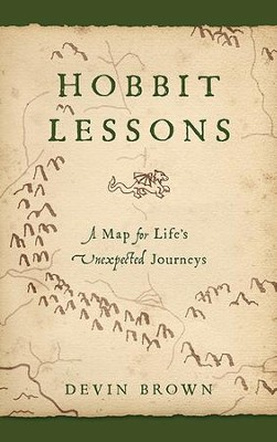 Hobbit Lessons: A Map for Life's Unexpected Journeys - eBook  -     By: Devin Brown