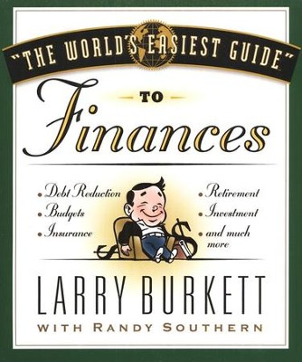 The World's Easiest Guide to Finances    -     By: Larry Burkett