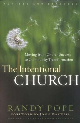 Intentional Church: Moving From Church Success to Community Transformation  -     By: Randy Pope