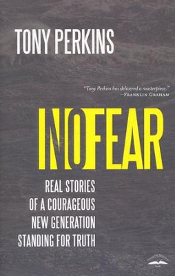 No Fear: Real Stories of a Courageous New Generation Standing for Truth  -     By: Tony Perkins