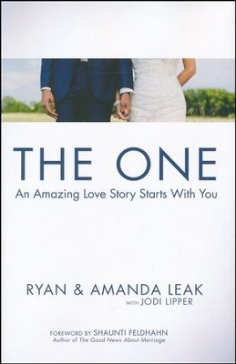 The One: An Amazing Love Story Starts with You  -     By: Ryan Leak, Amanda Leak