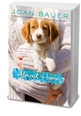 Almost Home: Joan Bauer: 9780142427484 - Christianbook.com
