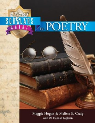 A Young Scholar's Guide to Poetry (with Digital Download  Code)    -     By: Maggie Hogan, Melissa Criag, Dr. Hannah Eagleson
