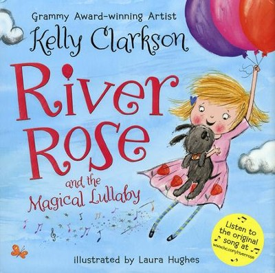River Rose and the Magical Lullaby  -     Narrated By: Kelly Clarkson     By: Kelly Clarkson