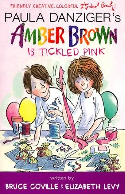 Amber Brown Is Tickled Pink  -     By: Paula Danziger, Bruce Coville, Elizabeth Levy