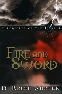 Fire and Sword  -     By: D. Brian Shafer