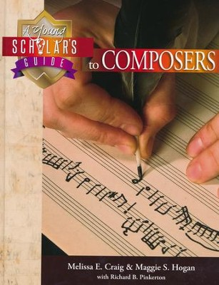 A Young Scholar's Guide to Composers (with Digital Download Code)  -     By: Melissa E. Craig, Maggie S. Hogan