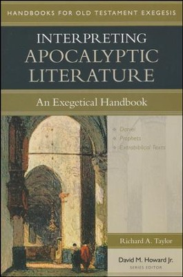 Interpreting Apocalyptic Literature: An Exegetical Handbook  -     Edited By: David M. Howard Jr.     By: Richard A. Taylor
