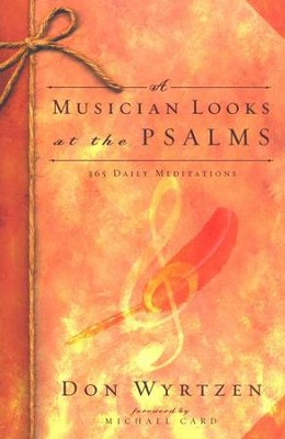 A Musician Looks at the Psalms: 365 Daily Meditations  -     By: Don Wyrtzen