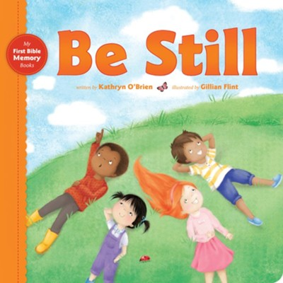 Be Still  -     By: Kathryn O'Brien     Illustrated By: Gillian Flint