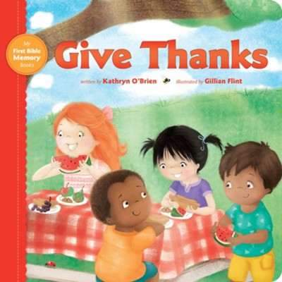 Give Thanks  -     By: Kathryn O'Brien     Illustrated By: Gillian Flint