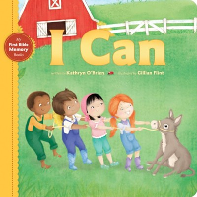 I Can  -     By: Kathryn O'Brien     Illustrated By: Gillian Flint