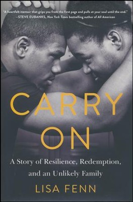 Carry On: A Story of Resilience, Redemption and an Unlikley Family  -     By: Lisa Fenn