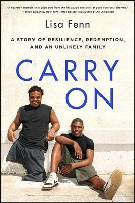 Carry On: A Story of Resilience, Redemption, and an  Unlikely Family  -     By: Lisa Fenn