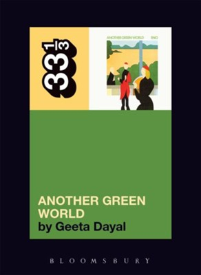 Brian Eno's Another Green World  -     By: Geeta Dayal