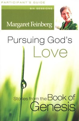 Pursuing God's Love Participant's Guide: Stories from the Book of Genesis  -     By: Margaret Feinberg
