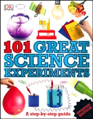 101 Great Science Experiments: A Step-by-Step Guide  -