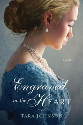 Engraved on the Heart  -     By: Tara Johnson