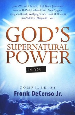 God's Supernatural Power in You  -     By: James Goll, Kris Vallotton, Graham Cooke