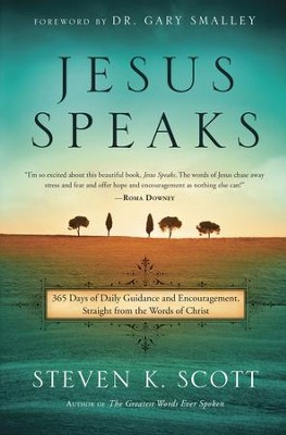 Jesus Speaks: 365 Days of Daily Guidance and   Encouragement Straight from the Words of Christ  -     By: Steven K. Scott