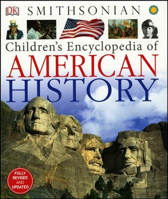 Smithsonian: Children's Encyclopedia of American History, Fully Revised and Updated  -