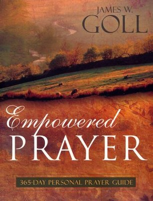 Empowered Prayer  -     By: James Goll