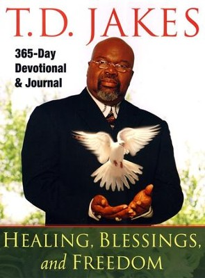 Healing, Blessings, and Freedom  -     By: T.D. Jakes