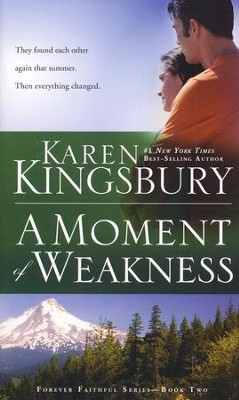 A Moment of Weakness       -     By: Karen Kingsbury