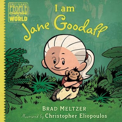 I am Jane Goodall  -     By: Brad Meltzer     Illustrated By: Christopher Eliopoulos