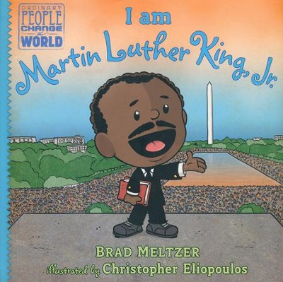I am Martin Luther King, Jr.  -     By: Brad Meltzer     Illustrated By: Christopher Eliopoulos