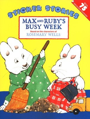 Max and Ruby's Busy Week  -     By: Rosemary Wells
