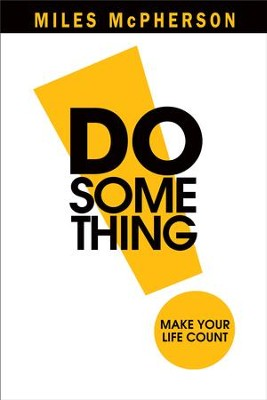 DO Something!: Make Your Life Count - eBook  -     By: Miles McPherson
