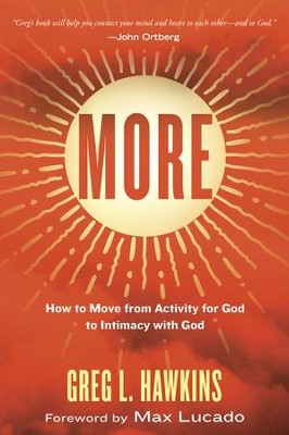 More: How to Move from Activity for God to Intimacy with God  -     By: Greg L. Hawkins