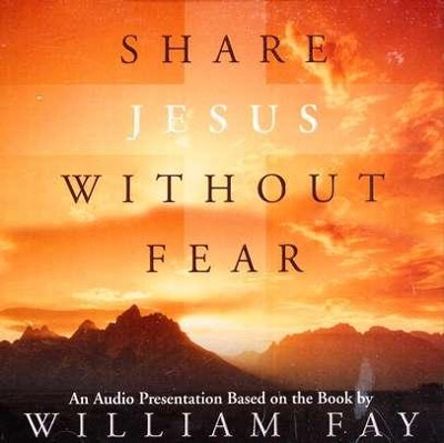 Share Jesus Without Fear CD   -     By: William Fay, Linda Evans Shepherd
