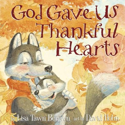 God Gave Us Thankful Hearts  -     By: Lisa Tawn Bergren
