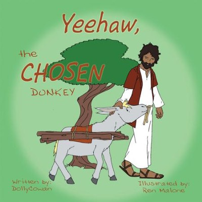 Yeehaw, the Chosen Donkey - eBook  -     By: Dolly Cowan